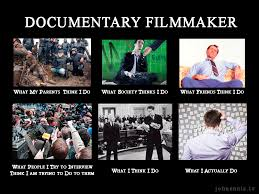 Documentary Meme - documentary filmmaker what i really do huffpost