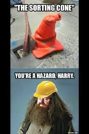 Construction Memes - you re a hazard harry harrypotter lol construction