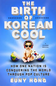 the birth of korean cool how one nation is conquering the world