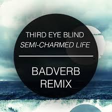 Third Eye Blind Semi Third Eye Blind Semi Charmed Life Badverb Remix By Badverb
