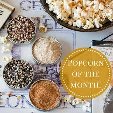 food of the month clubs gourmet popcorn of the month club dell cove spices more co