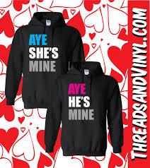 aye she u0027s mine aye he u0027s mine matching couple hoodies