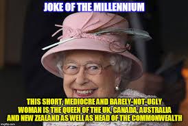 Queen Of England Meme - image tagged in kedar joshi the queen elizabeth ii queen of