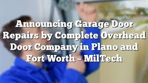 Overhead Door Company Of Fort Worth Announcing Garage Door Repairs By Complete Overhead Door Company