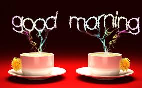 good morning coffee quotes good morning with cup of coffee