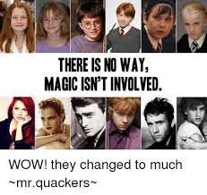 Memes Wow - there is no way magic isn t involved wow they changed to much