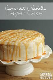 caramel u0026 vanilla layer cake handmade in the heartland