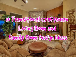 Living Room And Family Room by 13 Transitional Craftsman Living Room And Family Room Design Ideas