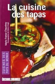 editions sud ouest cuisine la cuisine des tapas by chauvirey fran sud ouest editions