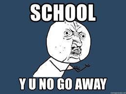 Y U No Meme Creator - school y u no go away y u no meme generator
