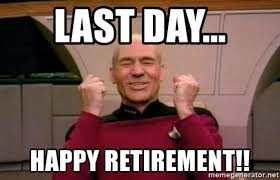 Retirement Meme - last day happy retirement star trek win meme generator