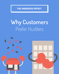 underdog the underdog effect why customers prefer small businesses u0026 hustlers
