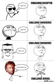 Challenge Accepted Memes - challenge accepted by braf meme center