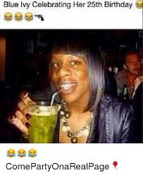Blue Ivy Meme - blue ivy celebrating her 25th birthday comepartyonarealpage