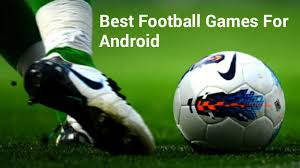 football for android top 7 best football for android you must play tech viola