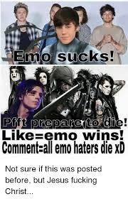 Jesus Fucking Christ Meme - 25 best memes about emo sucks emo sucks memes