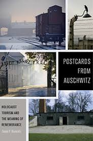Barnes And Noble Postcards Postcards From Auschwitz Holocaust Tourism And The Meaning Of
