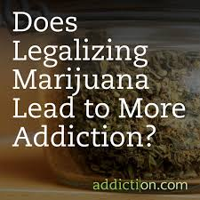 luck my for addictions does legalizing marijuana lead to more addiction