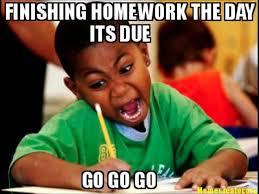 Finish It Meme - finish homework now funny memes