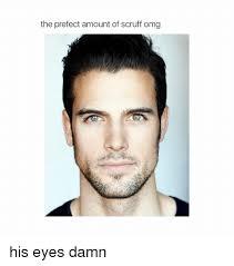 Omg Girl Meme - the prefect amount of scruff omg his eyes damn omg meme on me me
