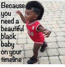 Black Baby Meme - 25 best memes about black baby black baby memes on black