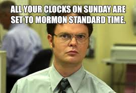 Meme Time - 12 funny memes to remind us all to get to church on time my best lds