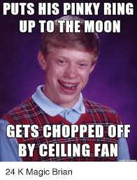 Pinky Meme - puts his pinky ring up to the moon gets chopped off by ceiling fan