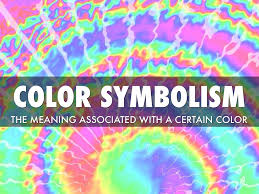 Color Symbolism by Color Symbolism By Crystalyn Collins