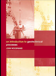 an introduction to geotechnical processes geotechnical