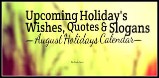 august s major holidays quotes wishes and slogans calendar