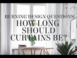 how long should curtains be curtains today