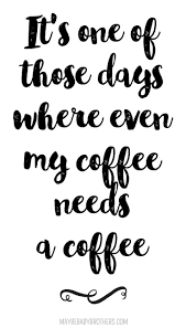 quotes about smiling and moving on best 25 coffee quotes ideas on pinterest coffee sayings coffee