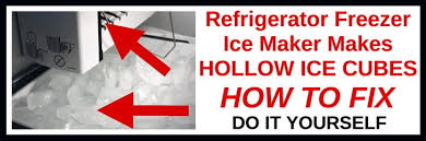 refrigerator ice maker makes hollow ice cubes how to fix