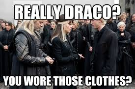 Draco Memes - really draco you wore those clothes muggle technology lucius