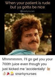 Patient Meme - 25 best memes about snarky snarky memes