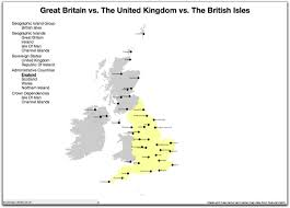 Map Of The British Isles The Great British Map Or Great Britain Vs The United Kingdom Vs