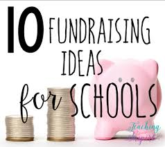 fundraising ideas for schools and teachers teaching to inspire
