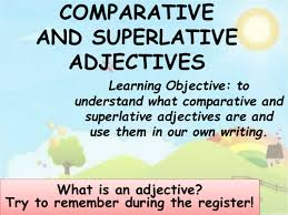 comparative and superlative adjectives by farihahalam teaching