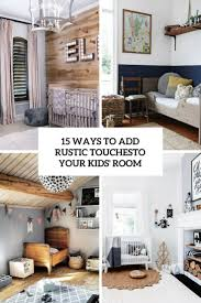 15 ways to add rustic touches to your kids u0027 room shelterness