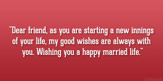 best friend marriage quotes 29 delightful wedding wishes quotes