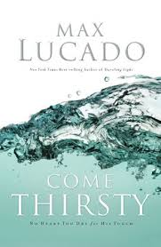 come thirsty no for his touch by max lucado