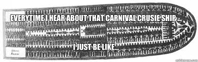 Carnival Cruise Meme - carnival cruise ship memes quickmeme