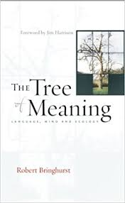 the tree of meaning language mind and ecology robert bringhurst
