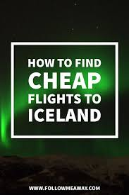 10 reasons to wow air s cheap flights to iceland follow me away