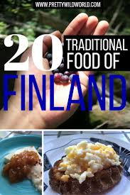 20 different traditional finnish food you must try in finland