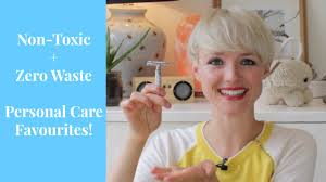 Personal Care Non Toxic Zero Waste Personal Care Faves Kate Arnell Youtube