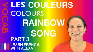 rainbow song in french basic french vocabulary from learn french