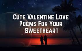 valentines day for him valentines day poems for him to express your feelings