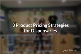 Product Pricing 3 Product Pricing Strategies For Dispensaries