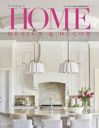 triangle augsept2017 issue by home design u0026 decor magazine issuu